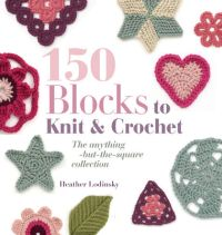 150 blocks to knit and crochet - The anything but the square collection