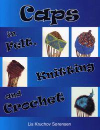 Tova, virka, sticka! :Caps in felt, knitting and Crochet