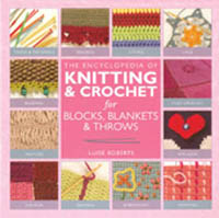 The Encyclopedia of Knitting and Crochet for Blocks, Blankets and Throws