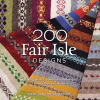 200 fair isle designs by Mary Mucklestone