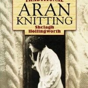 T raditional Aran knitting, shelagh hollingworth