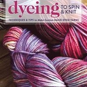 DYEING TO SPIN & KNIT